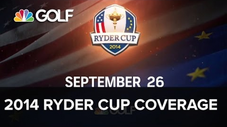 2014 Ryder Cup Coverage Starts Sep 26 | Golf Channel
