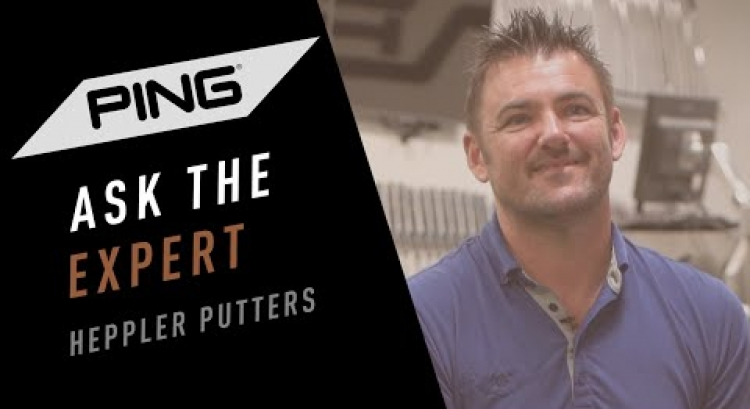 Ask the Expert: Heppler Putter Technology